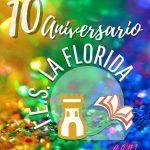 X aniversario IES LA FLORIDA